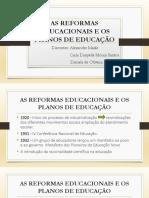 As Reformas Educacionais e Os Planos de Educação
