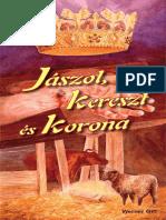Werner Gitt - Jászol, Kereszt És Korona