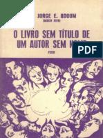 O Livro Sem Título de Um Autor Sem Nome - Dr. Jorge Adoum (1)