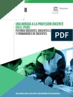 Una Mirada a la profesión docente en el Perú_ futuros docentes, docentes en servicio y formadores de docentes; Aportes para la reflexión y construcción de políticas docentes; 2017.pdf