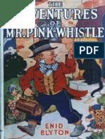Adventures of Mr Pink-Whistle - Enid Blyton