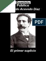 Eduardo Acevedo Díaz - El Primer Suplicio