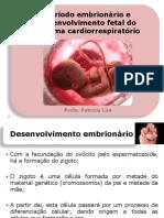 AULA 7 Embriologia Sist. Cardioresp