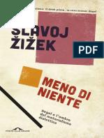 Slavoj Zizek - Meno Di Niente. Hegel e l'Ombra Del Materialismo Dialettico (Ponte Alle Grazie - 2013) Filosofia