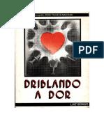 Driblando a Dor - Irene Pacheco Machado - (Luiz Ségio)
