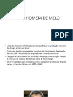 Chico Homem de Melo e Sérgio Gordilho