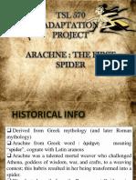 Arachne's Presentation