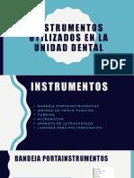 Instrumentos Utilizados en La Unidad Dental
