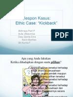 Ethic Case Kickback