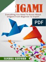 Origami_ Everything You Need to - Sandra Gifford.pdf