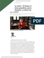 Beatriz Sarlo_ _El Papa Es Peronista Populista, Pero Desenfadado, y Colmó Mi Paciencia