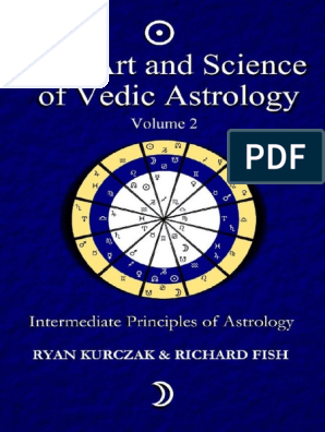 The Art and Science of Vedic Astrology (The Foundation Course)