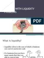 Dealing With Liquidity Problems