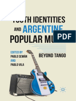 Pablo Semán, Pablo Vila (Eds.)-Youth Identities and Argentine Popular Music_ Beyond Tango-Palgrave Macmillan US (2012)