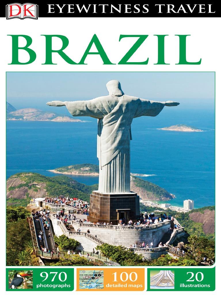 Eyewitness Travel Guides Alex Bellos Et Al Brazil Dk Publishing 2016 Rio De Janeiro Leisure