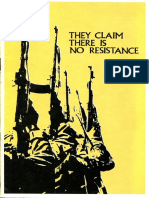They Claim There is No Resistance