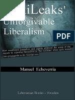 WikiLeaks' Unforgivable Liberalism