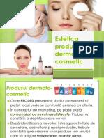 Estetica Produsului Dermato -Cosmetic