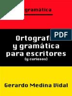 medina-vidal-gerardo-ortografia-y-gramatica-para-escritores-y-para-curiosospdf.pdf