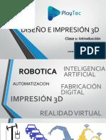 Clase 1 - Introducción Al Diseño e IMpresión 3D