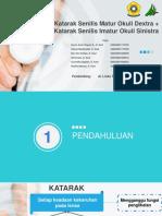 LONG CASE KELOMPOK 1 KATARAK SENILIS MATUR OD + KATARAK SENILIS IMATUR OS