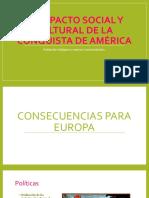 elimpactosocialyculturaldelaconquista-130801152658-phpapp01