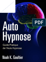 Auto Hypnose (Version Française)_ Guide Pratique de l'Auto Hypnose (French