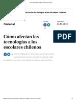 Cómo Afectan Las Tecnologías a Los Escolares Chilenos