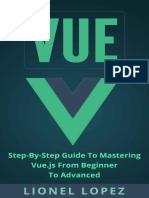 Vue Step-By-Step Guide to Mastering Vue.js From Beginner to Advanced