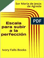 Escala para subir a la perfección - Sor María de Jesús De Agreda
