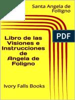 Libro de Las Visiones e Instrucciones de Angela de Foligno - Santa Angela de Folligno