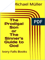 The Prodigal Son or the Sinner's Guide to God - Michael Muller