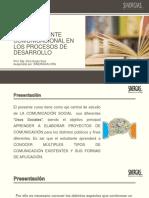 El Componente Comunicacional en Los Proyectos de Desarrollo . Mg. Gina Gogin