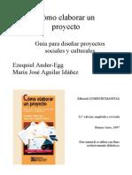Cómo elaborar un proyecto (parte 1) - Aguilar, M. y Egg, A.