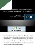 ANÁLISIS DE LAS PYMES ANTE EL DESAFIO DEL SÍGLO XXI Y SUS PROBLEMÁTICAS EN MÉXICO.