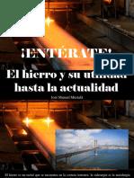 José Manuel Mustafá - ¡Entérate! El Hierro y Su Utilidad Hasta La Actualidad