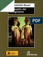 Abdelilah-Bauer, B. El Desafío Del Bilingüismo. Editorial Morata. Madrid. 2007