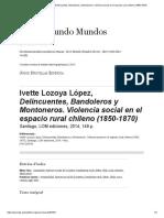 Ivette Lozoya López, Delincuentes, Bandoleros y Montoneros. Violencia Social en El Espacio Rural Chileno (1850-1870)