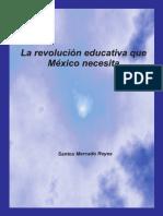 La RevoluciA3n Educativa Que MA - Mercado Reyes, Santos(Author)