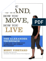 Missy Vineyard - How You Stand, How You Move, How You Live_ Learning the Alexander Technique to Explore Your Mind-Body Connection and Achieve Self-Mastery (2007, Da Capo Press)