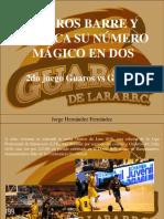 Jorge Hernández Fernández - Guaros Barre y Coloca Su Número Mágico en Dos
