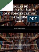 Javier Ceballos Jiménez - Reglas de Ortografía Básicas Que Todo Escritor Necesita Conocer, Parte II