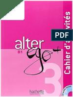 Alter Ego + 3 Cahier Activites
