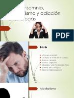 Estrés, insomnio, alcoholismo y adicción a.pptx