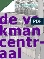 De Vakman Centraal Publicatie Onderzoek door Sander Smoes - Smoes Ontwerpen (wonen met werken - een onderzoek dat wonen en werkruimte voor de kleine, ambachtelijke ondernemer, combineert) - Architect / Prachtwijk / Parkwijk / Probleemwijk / Inpassing / Stedenbouw