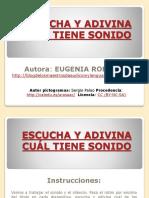 ESCUCHA Y ADIVINA CUAL TIENE SONIDO_Eugenia Romero.ppsx