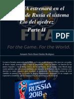 Armando Nerio Hanoi Guedez Rodriguez - La FIFA Estrenará en El Mundial de Rusia El Sistema Elo Del Ajedrez, Parte II