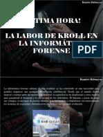 Ramiro Helmeyer - ¡Última Hora!, La Labor de Kroll en La Informática Forense