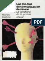 Mattelart, A. Et Alt., Los Medios de Comunicación de Masas. La Ideología de La Prensa Liberal