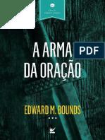 Edward M. Bounds - A Arma Da Oracao